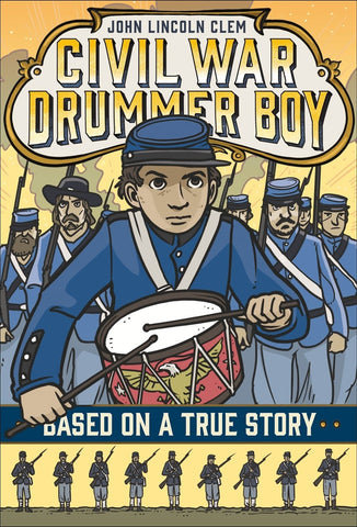John Lincoln Clem: Civil War Drummer Boy (Based on a True Story)