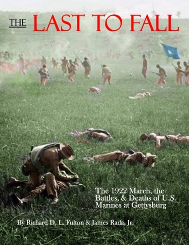 The Last to Fall: The 1922 March, Battles, & Deaths of U.S. Marines at Gettysburg