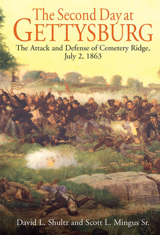 The Second Day at Gettysburg: The Attack and Defense of the Union Center on Cemetery Ridge