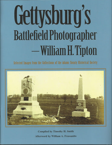 Gettysburg's Battlefield Photographer - William H. Tipton