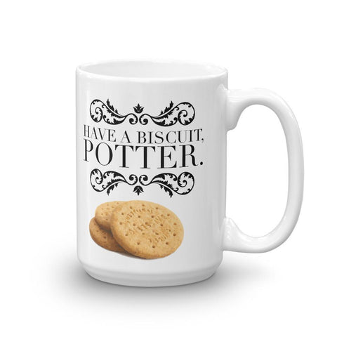 Have A Biscuit Potter 15oz Mug by Muggle Please!