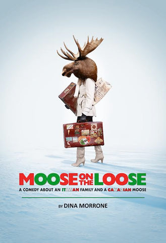 Moose on the Loose by Dina Morrone
