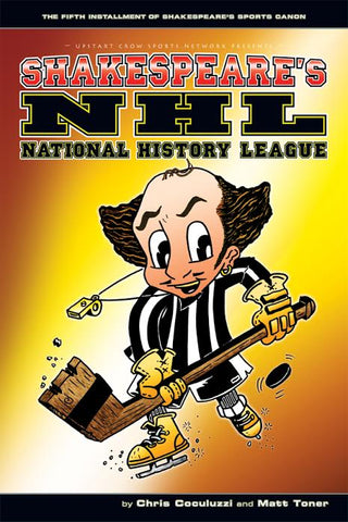 Shakespeare's NHL (National History League) by Chris Coculuzzi
