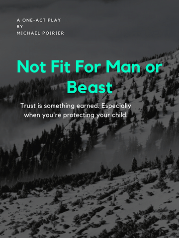 Not Fit For Man or Beast by Michael L. Poirier