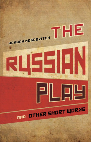 Cover of The Russian Play and Other Short Works