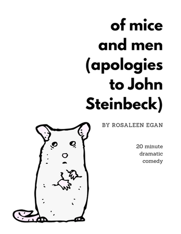 Of Mice and Men (Apologies to John Steinbeck) by Rosaleen Egan