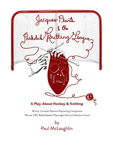 Jacques Plante and the Parkdale Knitting League by Paul McLaughlin