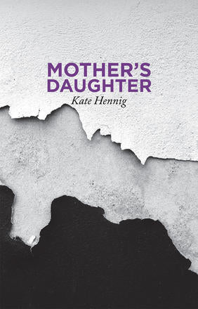 Mother's Daughter by Kate Hennig