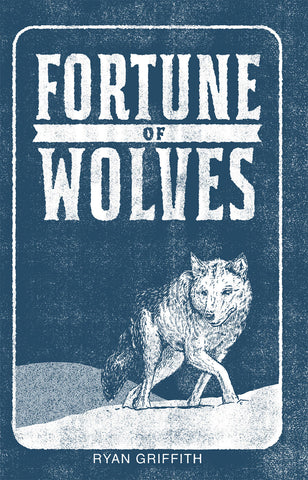 Fortune of Wolves by Ryan Griffith