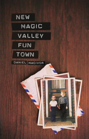 New Magic Valley Fun Town by Daniel MacIvor