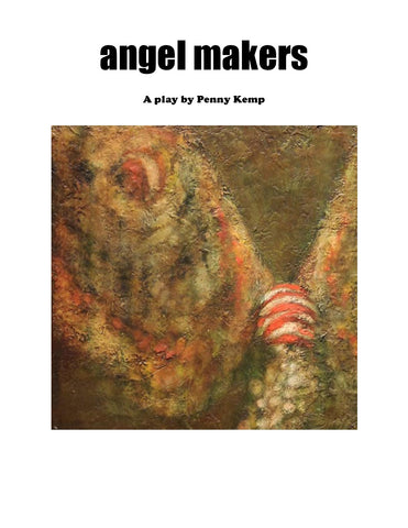 Angel Makers by Penn Kemp