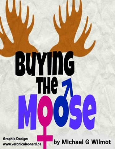 Buying the Moose by Michael G. Wilmot