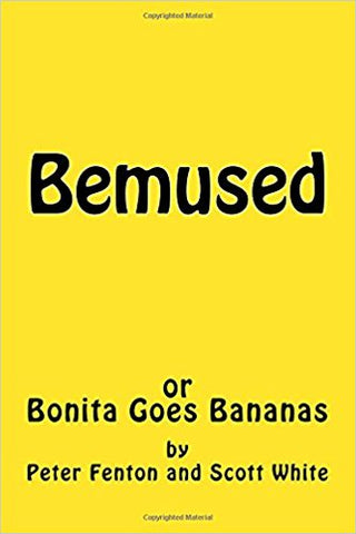 Bemused by Peter Fenton & Scott White