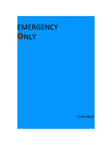 Emergency Only by Ciarán Myers