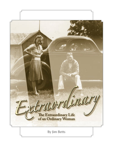 Extraordinary (The Extraordinary Life Of An Ordinary Woman) by Jim Betts