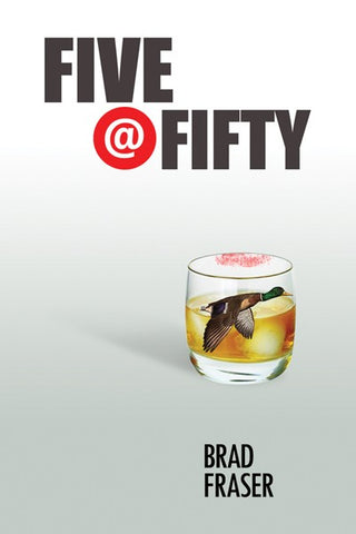 Five @ Fifty by Brad Fraser