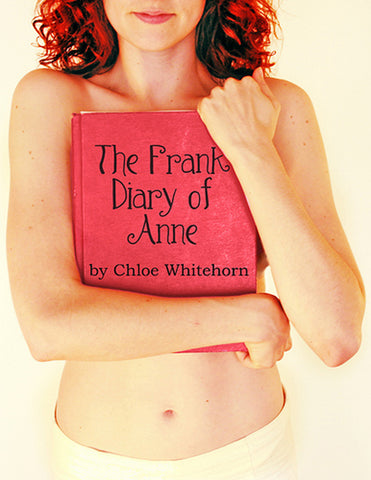 The Frank Diary of Anne by Chloe Whitehorn