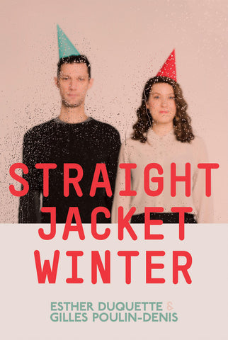 Straight Jacket Winter by Esther Duquette & Gilles Poulin-Denis