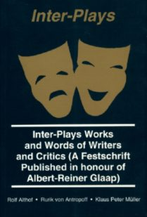 Inter-Plays – Works and Words of Writers and Critics by Klaus Peter Mueller, Rolf Altholf, Rurik Von Antropoff