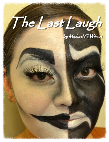 The Last Laugh by Michael G. Wilmot