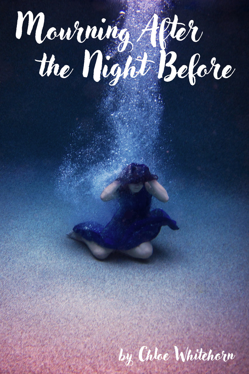 Mourning After the Night Before by Chloe Whitehorn