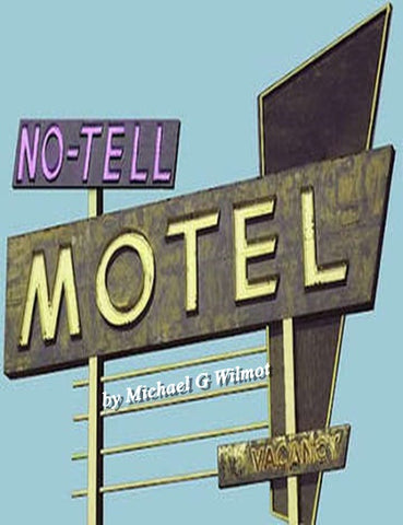 No Tell Motel By Michael G. Wilmot