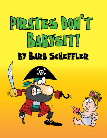 Pirates Don't Babysit! by Barb Scheffler