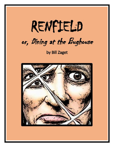 Renfield or, Dining at the Bughouse by Bill Zaget