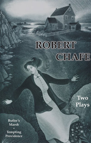 Two Plays: Butler's Marsh & Tempting Providence by Robert Chafe