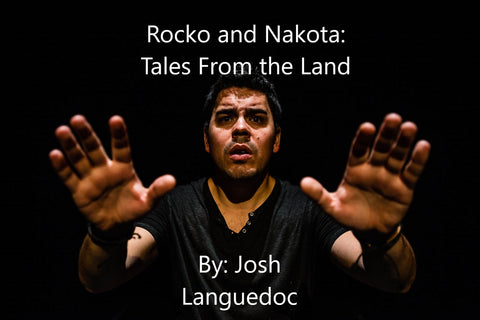 Rocko and Nakota: Tales From the Land by Josh Languedoc