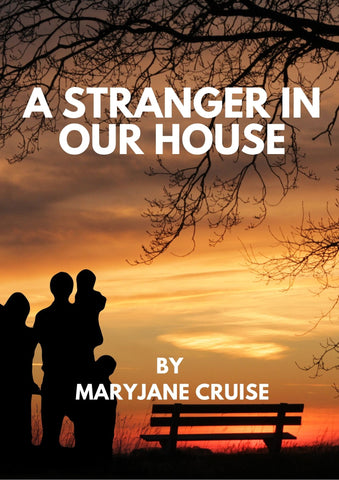 A Stranger in Our House by Maryjane Cruise