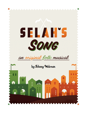 Selah's Song: A Social Justice Folk Musical by Johnny Wideman