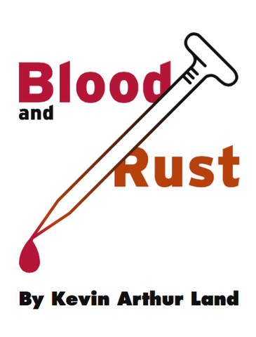 Blood and Rust by Kevin Land