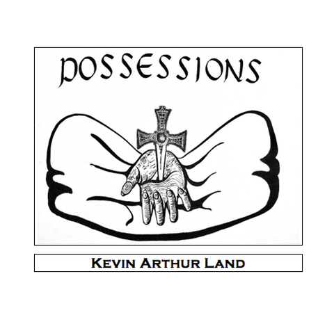 Possessions (One Act Version) by Kevin Land