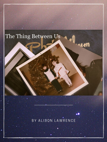 The Thing Between Us by Alison Lawrence