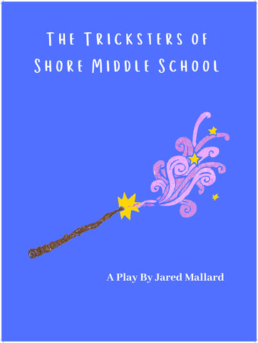 The Tricksters of Shore Middle School by Jared Mallard