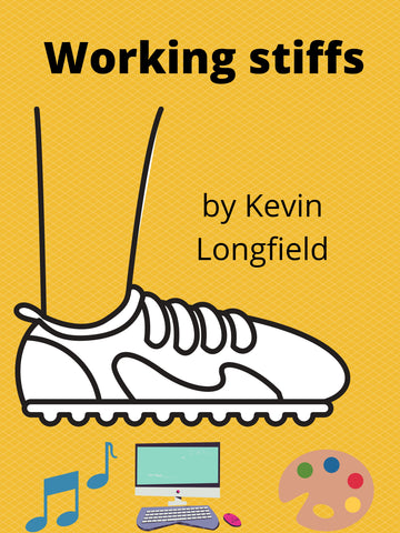 Working Stiffs by Kevin Longfield