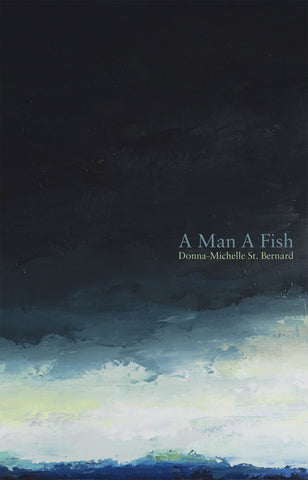 A Man A Fish by Donna-Michelle St. Bernard