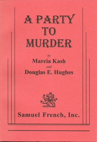 A Party to Murder by Marcia Kash and Douglas E. Hughes