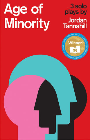 Age of Minority: Three Solo Plays by Jordan Tannahill
