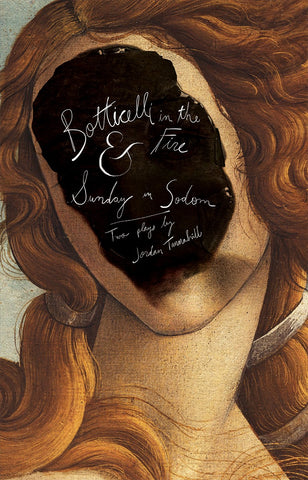 Botticelli in the Fire & Sunday in Sodom by Jordan Tannahill