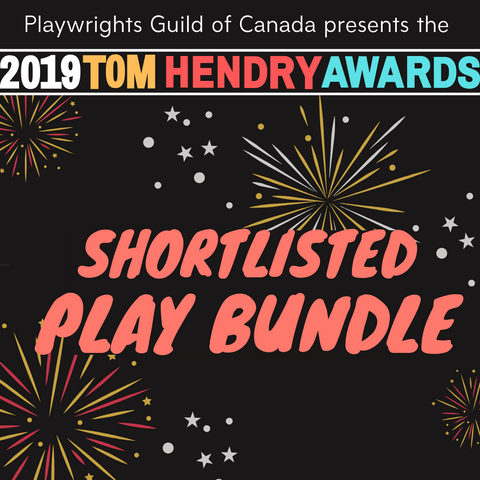 The 2019 Tom Hendry Shortlisted Play Collection