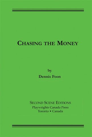 Chasing the Money by Dennis Foon