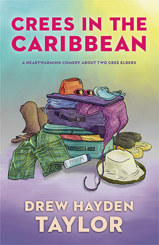 Crees in the Caribbean by  Drew Hayden Taylor