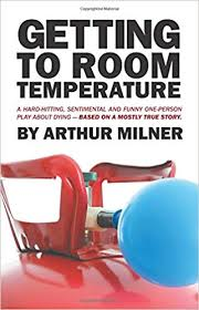 Getting to Room Temperature by Arthur Milner