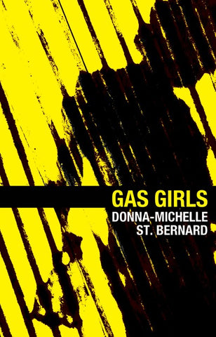 Gas Girls by Donna-Michelle St. Bernard
