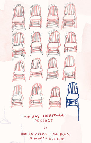 The Gay Heritage Project by Damien Atkins, Paul Dunn, and Andrew Kushnir