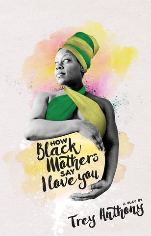 How Black Mothers Say I Love you by Trey Anthony