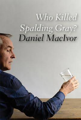 Who Killed Spalding Gray? cover