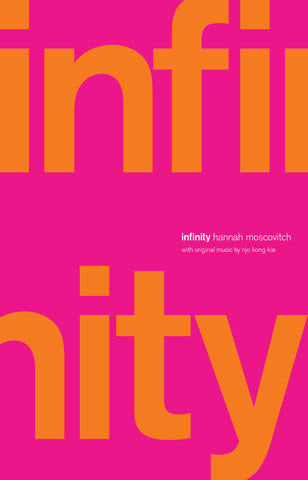 Infinity by Hannah Moscovitch and Njo Kong Kie